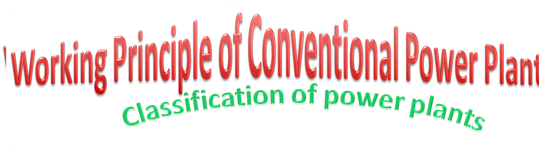 Working Principle of Conventional Power Plant