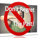 Don't Regret The Past, Just Learn From It – Motivational Thoughts