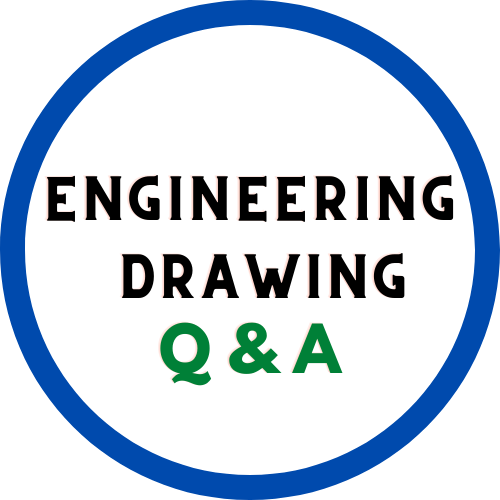 Engineering Drawing Question and Answer