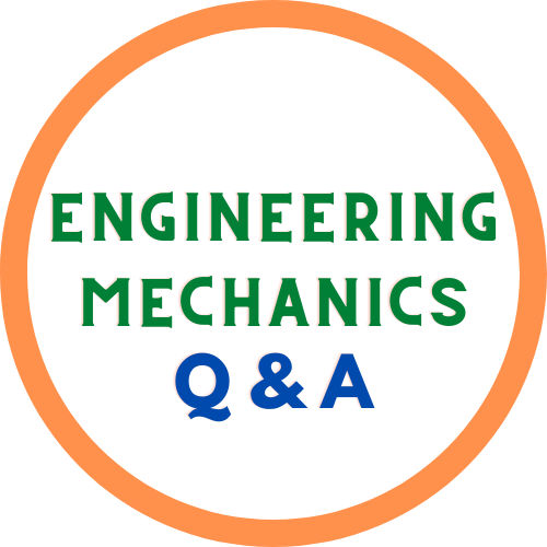 Engineering Mechanics Question and Answer