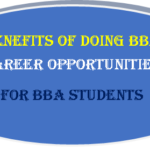 Benefits of doing BBA – Career opportunities for BBA students