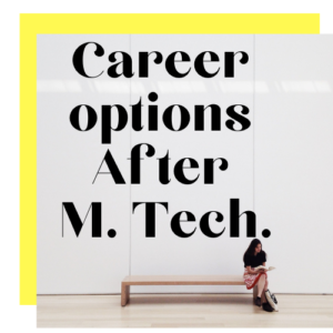 Career options for MTech